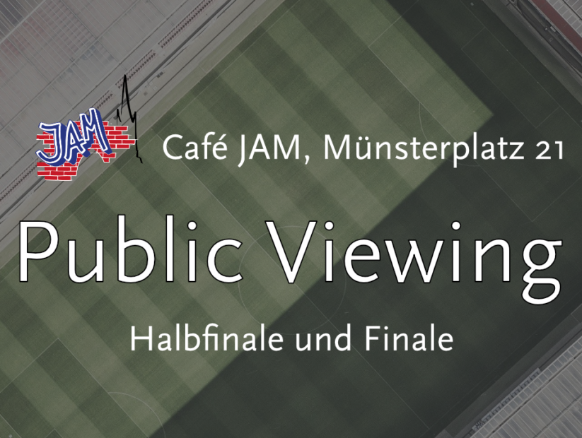 Public Viewing - Halbfinale und Finale